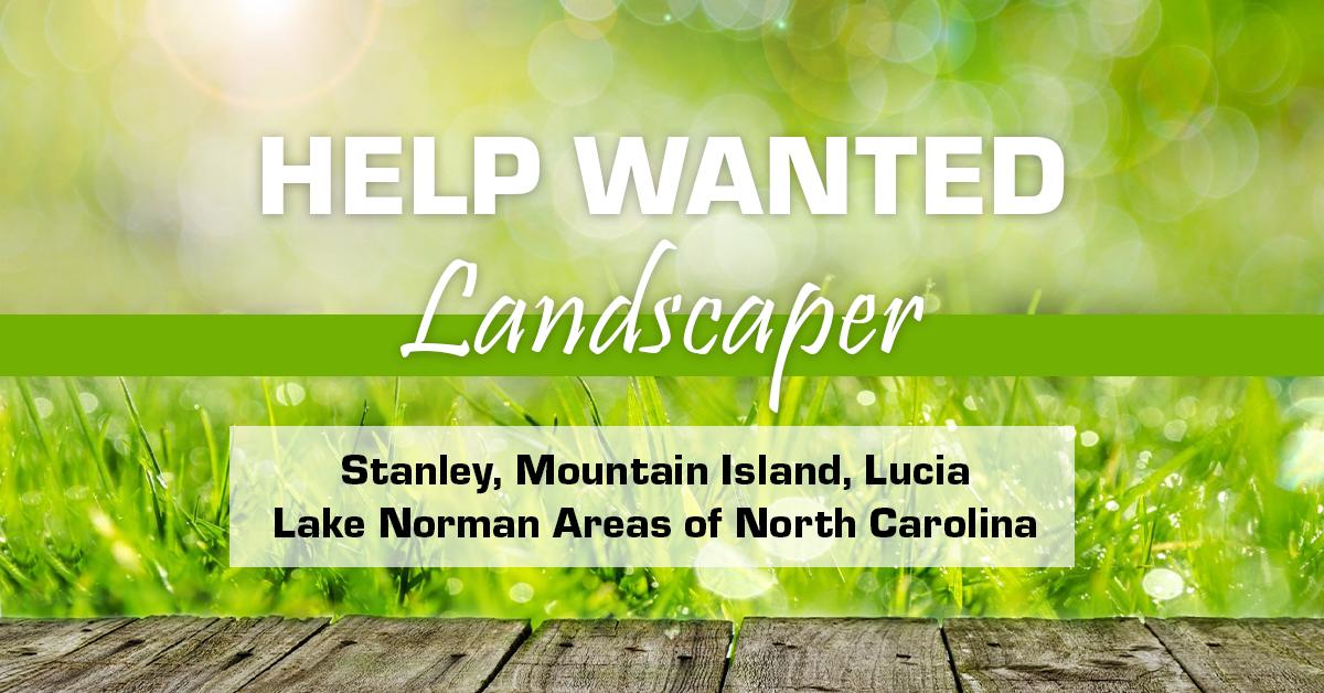 landscape crew member job opening stanley nc